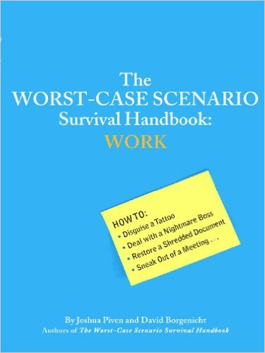 The Worst-Case Scenario Survival Handbook Work