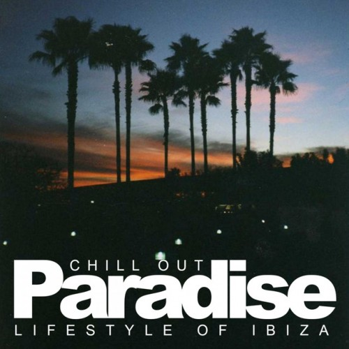 Chill Out Paradise: Lifestyle Of Ibiza (2016)