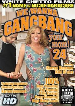 We Wanna Gangbang Your Mom 24 (2016) HD 720p