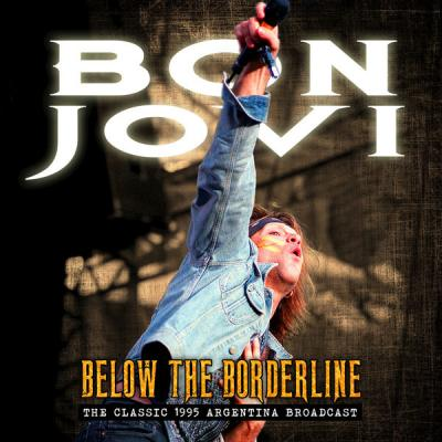 Bon Jovi - Below the Borderline (Live, 1995)  2018