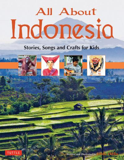 All About Indonesia Stories, Songs and Crafts for Kids (All About   countries)