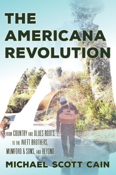 Americana Music Revolution (Roots of American Music Folk, Americana, Blues, and Country)