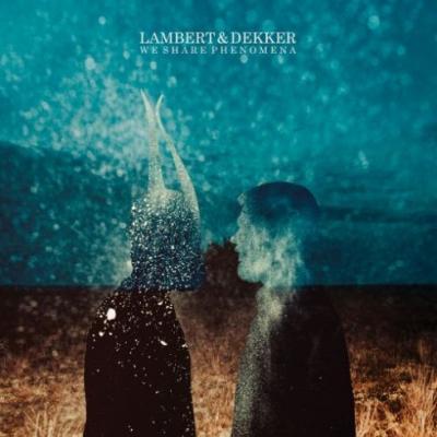 Lambert & Dekker - We Share Phenomena [2018]