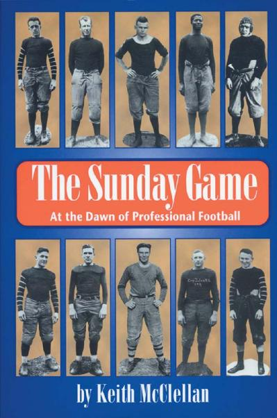 The Sunday Game At the Dawn of Professional Football