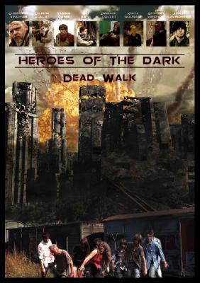 Герои тьмы (Ходячая нежить) / Heroes of the Dark (Dead Walk) (2016)